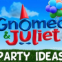 Gnomeo and Juliet Birthday Party Theme Gnomeo and Juliet Party Game Ideas:
