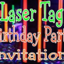 5 Very Cool Laser Tag Birthday Party Invitations