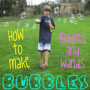 Recipes for Homemade Bubbles and Cool Bubble Wands
