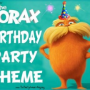 The Lorax Birthday Party Theme Lorax Party Game Ideas: Lorax Party Activity Ideas: Lorax Cupcake & Treat Ideas: Lorax Party Favor Ideas: